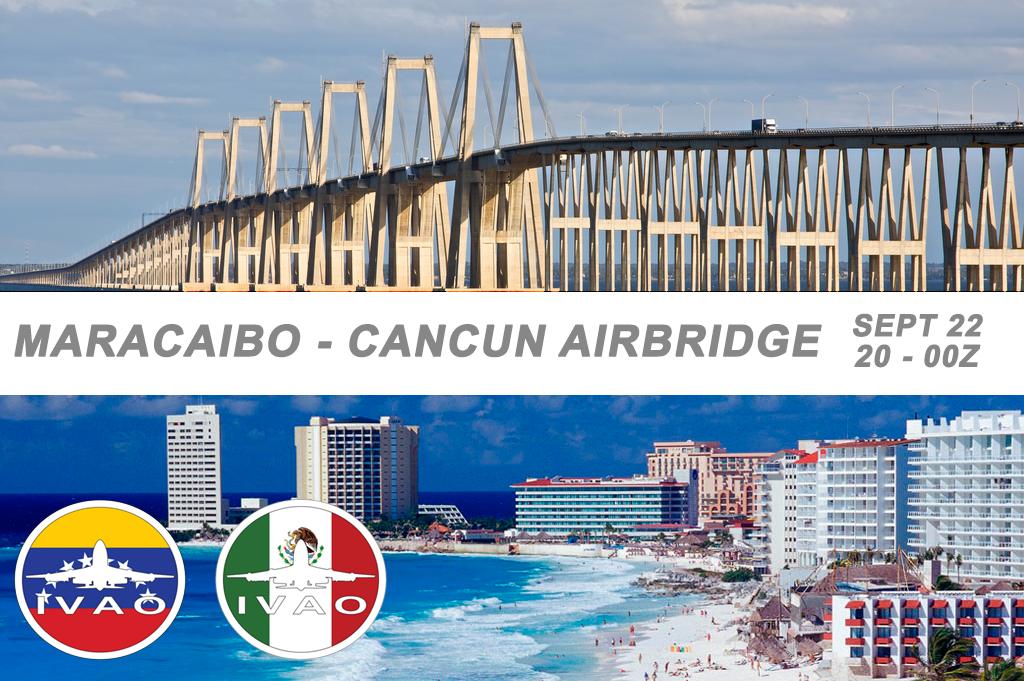[VE+MX] MARACAIBO-CANCUN AIRBRIDGE